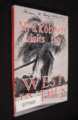 MRS. ROBERTS VISITS THE WEST INDIES: Roberts, B. C.