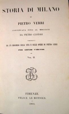 Storia di Milano di Pietro Verri continuata fino al 1792 da Pietro Custodi (2 volumes): Verii, ...