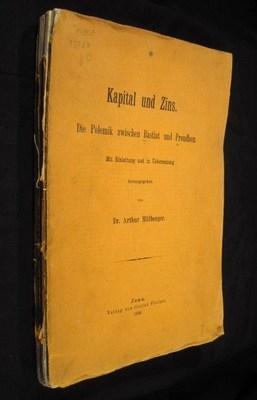 Kapital Und Zins. Die Polemik Zwischen Bastiat Und Proudhon: Mulberger, Dr. Arthur