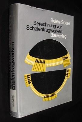 Berechnung von Schalentragwerken: Beles, Ing. Aurel A.