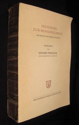 Erziehung zur Menschlichkeit; die Bildung im Umbruch der Zeit. Festschrift für Eduard Spranger...