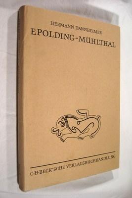 Epolding-Muhlthal: Siedlung, Friedhoffe Und Kirch Des Fruhen Mittelalters: Dannheimer, Hermann