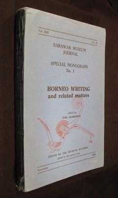 Borneo Writing and Related Matters (Sarawak Museum Journal, Vol. XIII, No. 27, Special Monograph ...