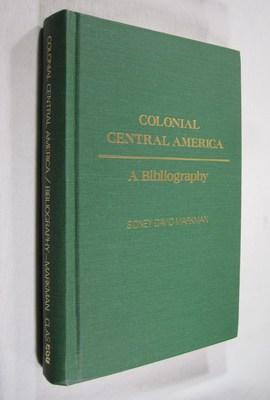 Colonial Central America. A Bibliography.