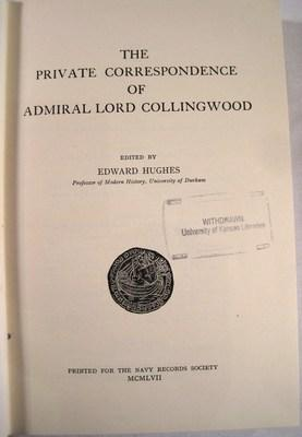 The Private Correspondence of Admiral Lord Collingwood: Hughes, Edward