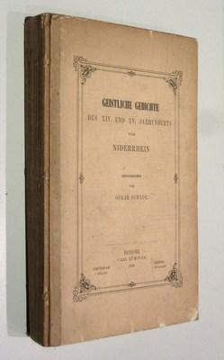 Geistliche Gedicthe des XIV. und XV. Jarhunderts vom Niderrhein: Schade, Oskar