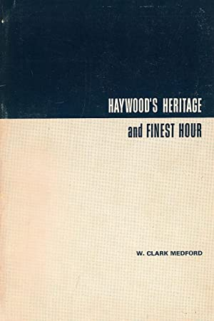 Haywood's Heritage and Finest Hour: Medford, W. Clark