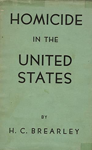 Homicide in the United States: Brearley, H. C.