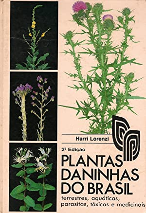 Plantas Daninhas Do Brasil: Terrestres, Aquaticas, Parasitas,: Lorenzi, Harri
