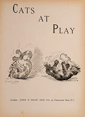 Cats at Play: WAIN, Louis, illustrator; RACKHAM, Arthur; SMITH, H. Officer; GLADWIN, May