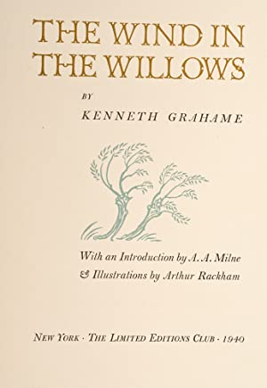 Wind in the Willows, The: RACKHAM, Arthur, illustrator; GRAHAME, Kenneth; Rogers, Bruce; Limited ...