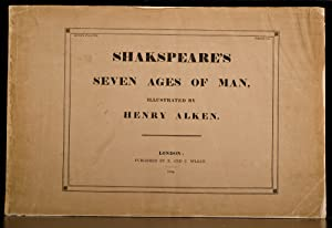 Shakspeare's Seven Ages of Man: ALKEN, Henry; SHAKESPEARE, William