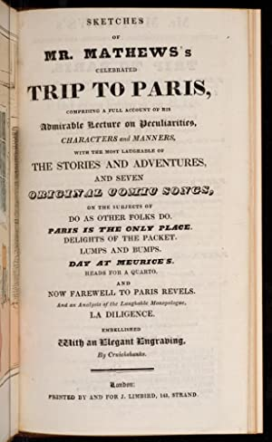Sketches of Mr. Mathews's Celebrated Trip To Paris: CRUIKSHANK, Robert, illustrator; MATHEWS, ...
