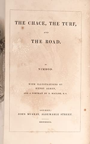 Chace, The Turf, and the Road, The: ALKEN, Henry, illustrator]; NIMROD; APPERLEY, Charles J.