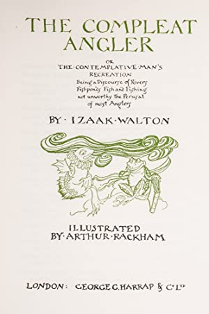 Compleat Angler or The Contemplative Man's Recreation, The: RACKHAM, Arthur; Walton, Izaak