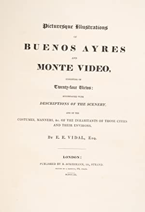 Picturesque Illustrations of Buenos Ayres and Monte Video: VIDAL, Emeric Essex