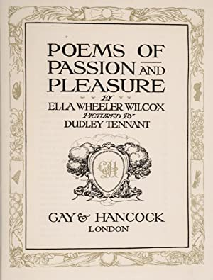 Poems of Passion and Pleasure: TENNANT, Dudley, illustrator; WILCOX, Ella Wheeler