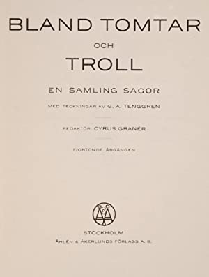 Bland Tomtar och Troll [Among Gnomes and Trolls]: TENGGREN, Gustaf, illustrator; GRANER, Cyrus