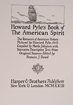 Howard Pyle's Book of The American Spirit: PYLE, Howard, illustrator; JOHNSON, Merle