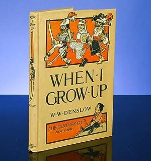 When I Grow Up: DENSLOW, W.W., illustrator