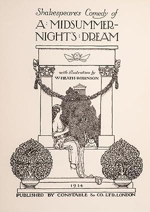 Shakespeare's Comedy of A Midsummer-Night's Dream: ROBINSON, W. Heath, illustrator; ...