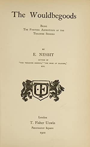 Wouldbegoods, The: NESBIT, Edith; Birch, Reginald