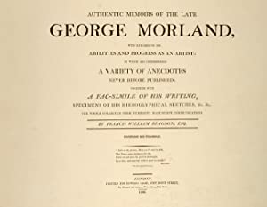 Authentic Memoirs of the late George Morland: BLAGDON, Francis Wiliam; MORLAND, George