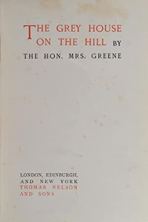 Grey House on the Hill, The: RACKHAM, Arthur, illustrator; GREENE, The Hon. Mrs