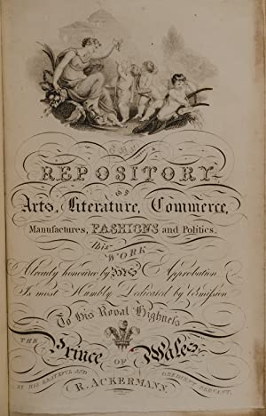 Repository of Arts, Literature, Commerce, Manufactures, Fashions, and Politics, The: ACKERMANN, ...