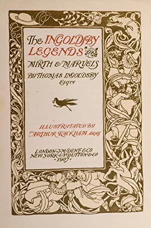 Ingoldsby Legends or Mirth & Marvels, The: RACKHAM, Arthur, illustrator; INGOLDSBY, Thomas (...