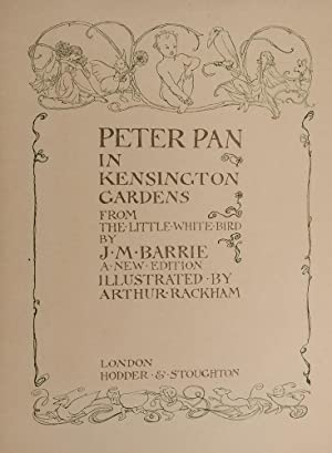 Peter Pan in Kensington Gardens: RACKHAM, Arthur, illustrator; BARRIE, J.M.