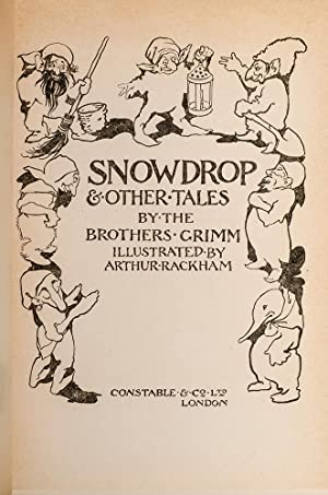 Snowdrop & Other Tales by the Brothers Grimm: RACKHAM, Arthur; GRIMM, Jakob and Wilhelm