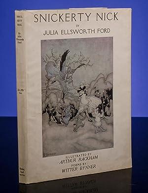 Snickerty Nick: RACKHAM, Arthur, illustrator; FORD, Julia Ellsworth BYNNER, Witter
