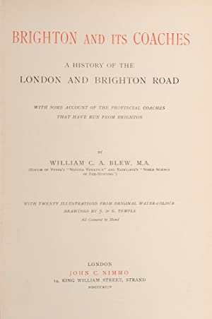 Brighton and its Coaches: BLEW, William C.A.; TEMPLE, J. & G.