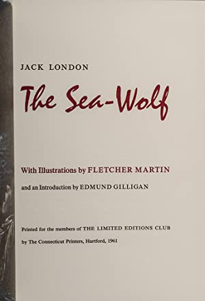 Sea-Wolf, The: LONDON, Jack; LIMITED EDITIONS CLUB; MARTIN, Fletcher, illustrator; GILLIGAN, Edmund...