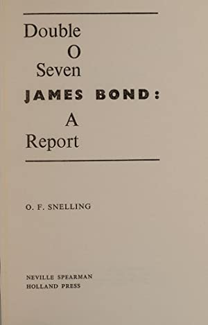 Double O Seven James Bond: A Report: SNELLING, O.F.; FLEMING, Ian