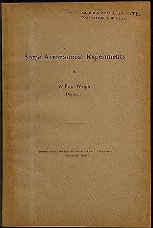 Some Aeronautical Experiments: WRIGHT, Wilbur; CHANUTE, Octave