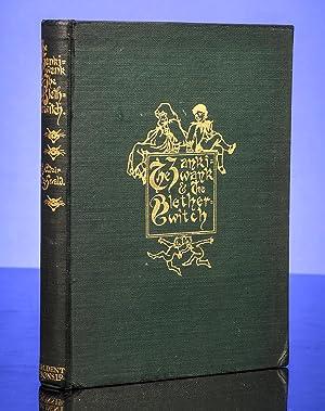 The Zankiwank & the Bletherwitch: RACKHAM, Arthur, illustrator; FITZGERALD, S.J. Adair