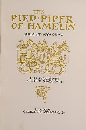 Pied Piper of Hamelin, The: RACKHAM, Arthur, illustrator; BROWNING, Robert