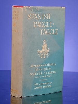 Spanish Raggle-Taggle: RACKHAM, Arthur, illustrator; STARKIE, Walter