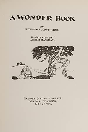 Wonder Book, A.: RACKHAM, Arthur, illustrator; HAWTHORNE, Nathaniel