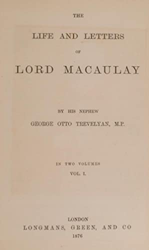 Life and Letters of Lord Macaulay, The: TREVELYAN, George Otto; Macaulay, Thomas Babington, Lord
