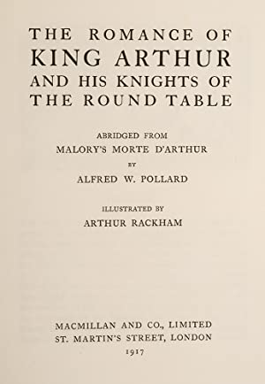 Romance of King Arthur and His Knights of the Round Table, The: RACKHAM, Arthur; Malory, Sir Thomas...