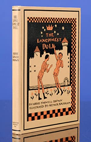 Lonesomest Doll, The: RACKHAM, Arthur, illustrator; BROWN, Abbie Farwell