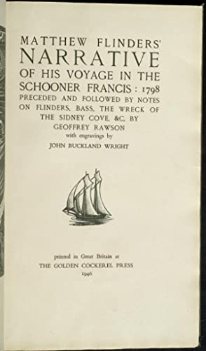 Matthew Flinders' Narrative of His Voyage in the Schooner Francis: 1798: GOLDEN COCKEREL PRESS...
