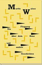 Ein Flugzeug über dem Haus und andere: Walser, Martin.