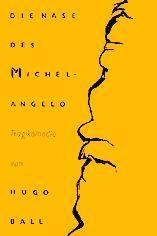 Die Nase des Michelangelo. Tragikomödie in vier: Ball, Hugo.