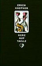 Herz auf Taille. und andere Geschichten. Mit: Kästner, Erich.