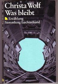 Was bleibt. Erzählung. Sammlung Luchterhand SL 1073.: Wolf, Christa.