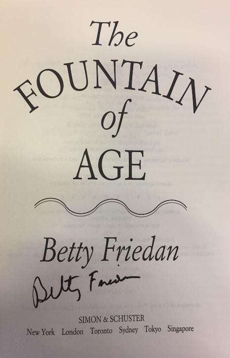 The Fountain of Age. - Friedan, Betty.